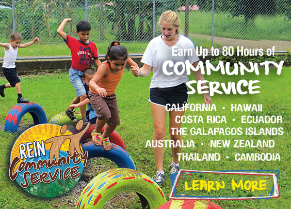 Rein Community Service - Earn up to 80 hours of Community Service -California, Hawaii, Costa Rica, Ecuador and the Galapagos Islands